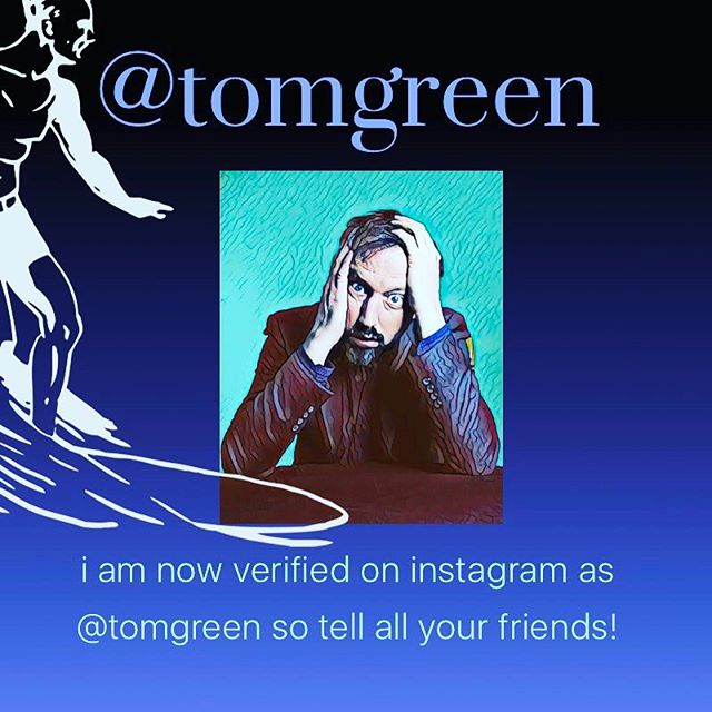 I am now verified on Instagram as @tomgreen so tell all your friends to add me here!!