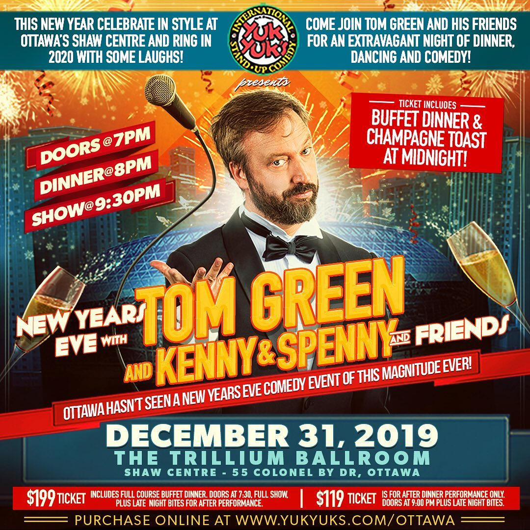 Come to New Years Eve!  We are gonna be telling jokes and partying together into the early hours of 2020!! After the show the DJ will be jammin and the fun will go late!  Party of the year!  And to my friends and fans across America and around the world come to Ottawa!  Party in my hometown!! Come visit Canada's capital and celebrate!!